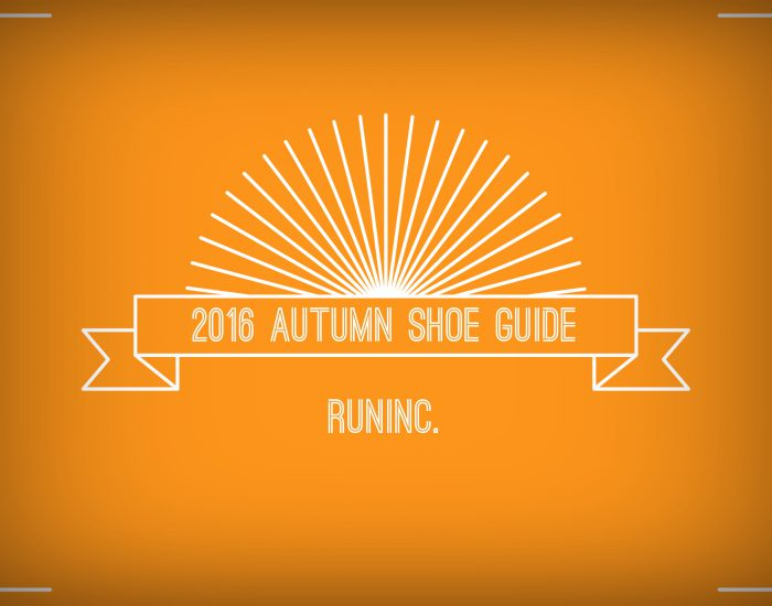 THE 2016 RUNINC. AUTUMN-SHOE-GUIDE FOR MEN AND WOMEN
